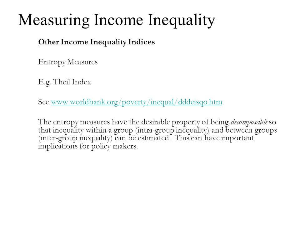 Measuring Income Inequality Other Income Inequality Indices Entropy Measures E.g.