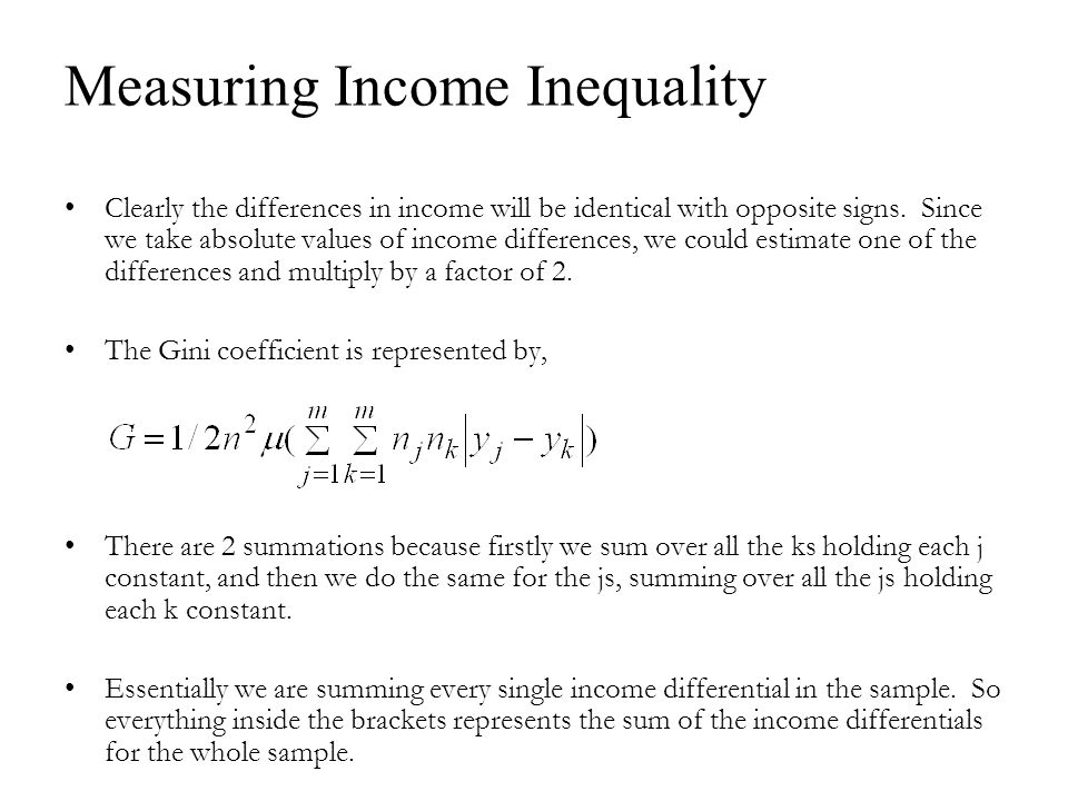 Measuring Income Inequality Clearly the differences in income will be identical with opposite signs.
