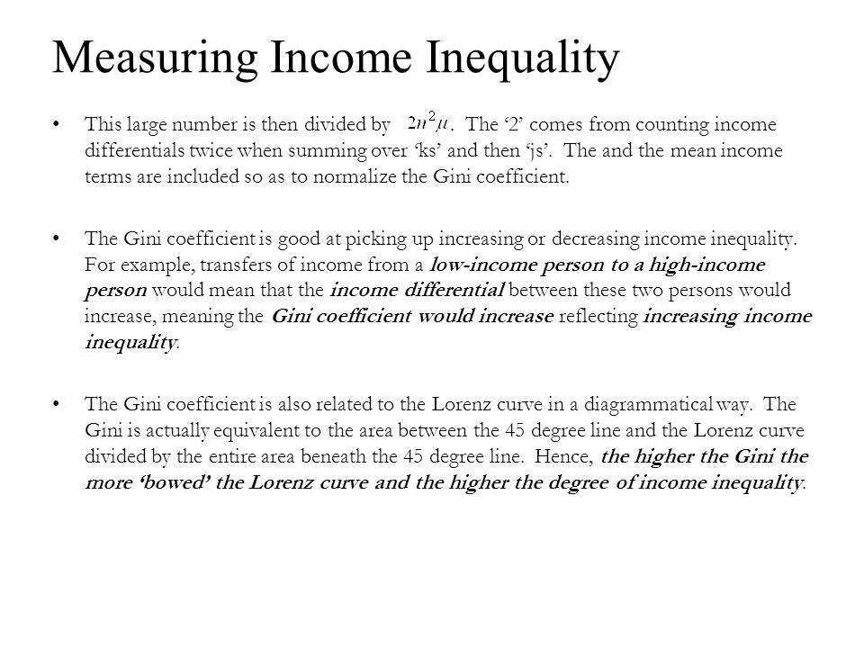 Measuring Income Inequality This large number is then divided by.
