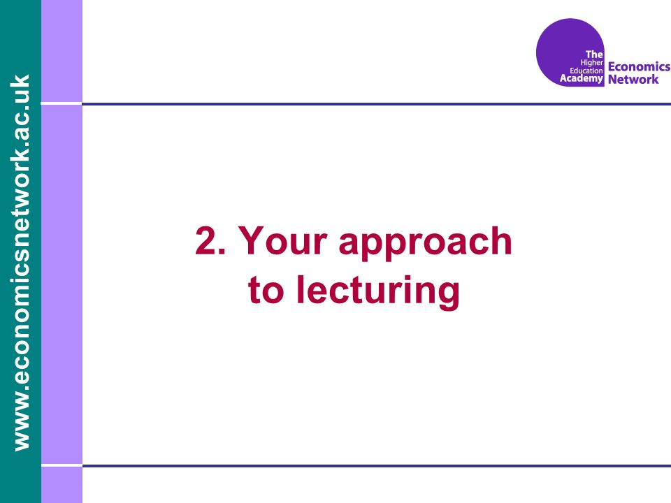 2. Your approach to lecturing