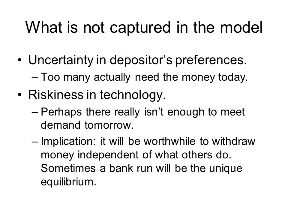 What is not captured in the model Uncertainty in depositors preferences.