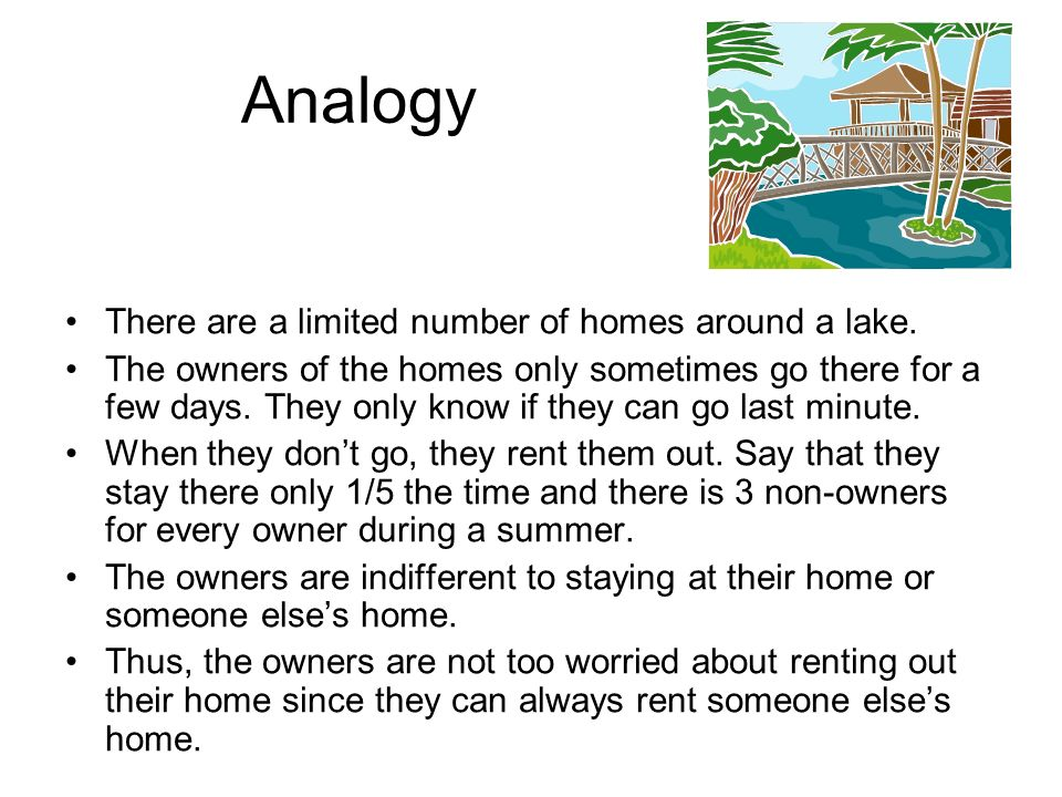 Analogy There are a limited number of homes around a lake.