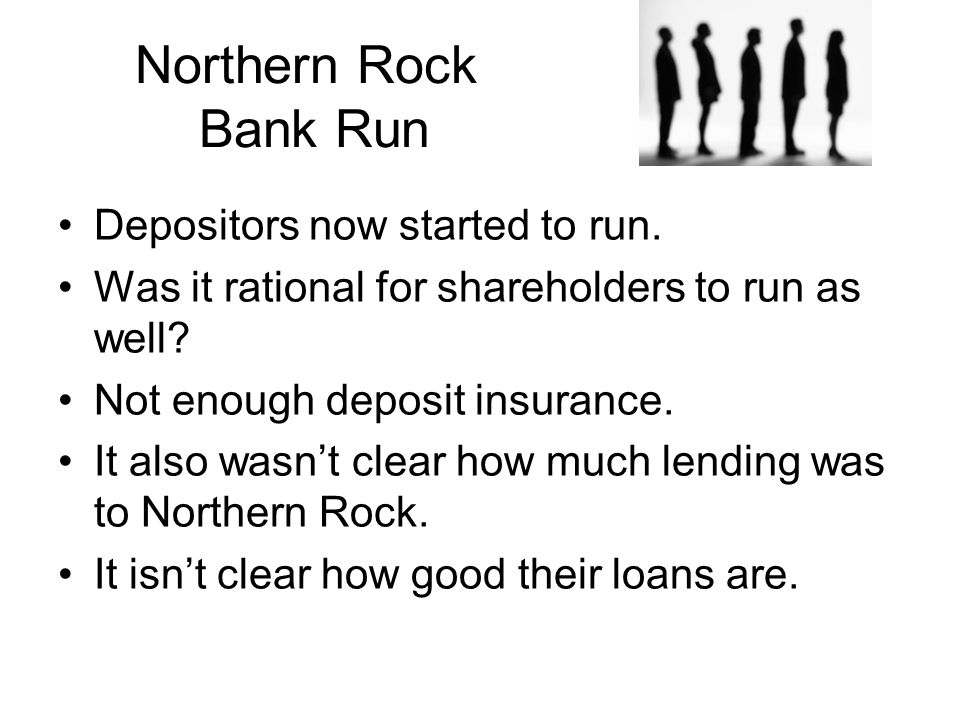 Northern Rock Bank Run Depositors now started to run.