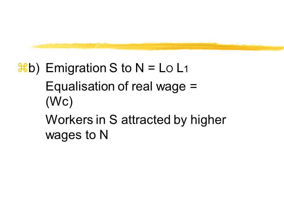 zc)Welfare gain = area ABC in EU due to reallocation as the MPL (N) > MPL (S) before migration.