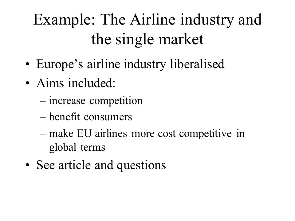 Introduction This lecture will build on the introduction to the SEM ( or the internal market), and consider –The European airline industry –Further evaluation of the SEM programme –The growth effects of the SEM