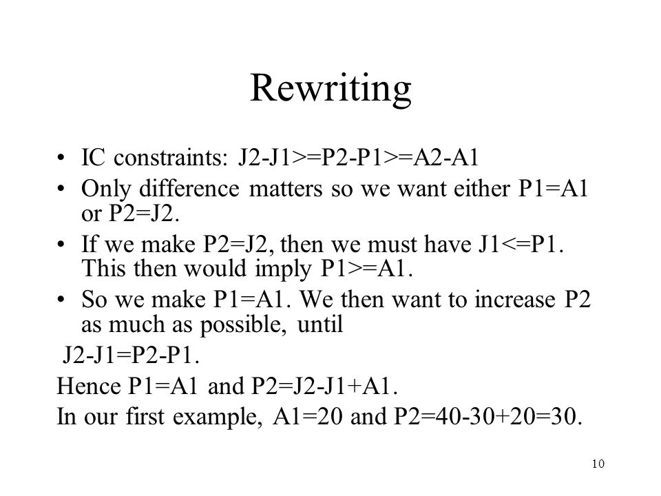 10 Rewriting IC constraints: J2-J1>=P2-P1>=A2-A1 Only difference matters so we want either P1=A1 or P2=J2. If we make P2=J2, then we must have J1 =A1.