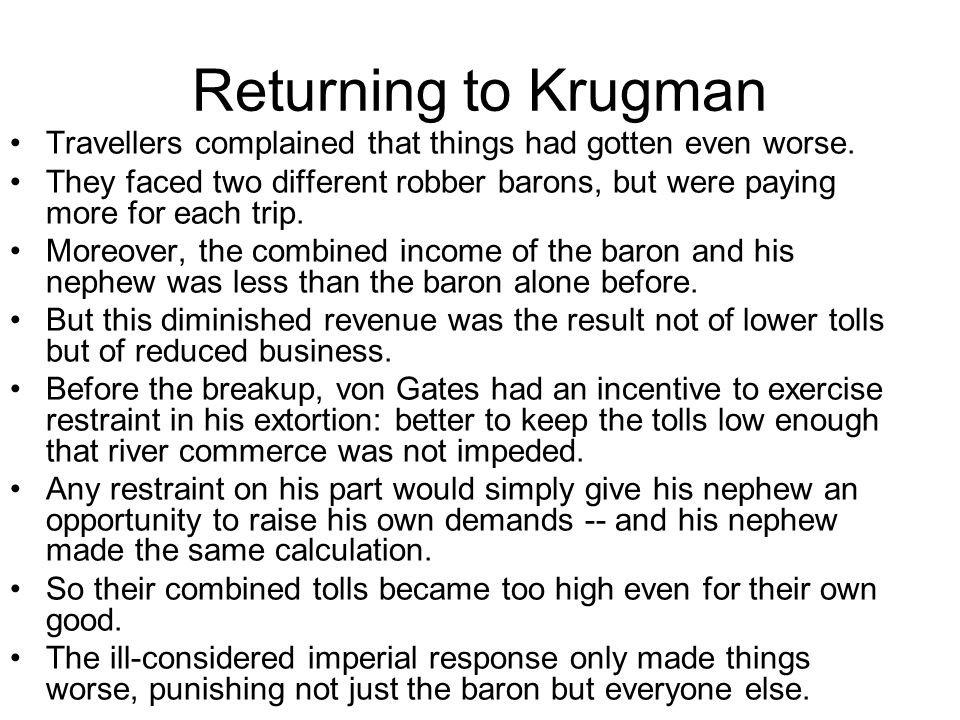 Returning to Krugman Travellers complained that things had gotten even worse.