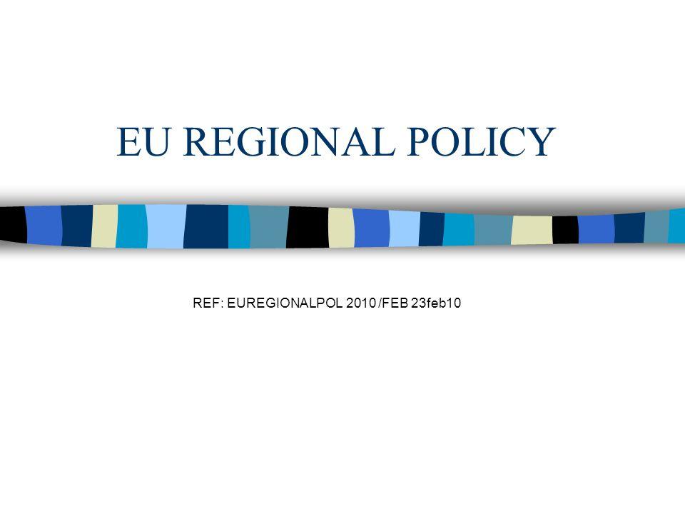 EU REGIONAL POLICY REF: EUREGIONALPOL 2010 /FEB 23feb10