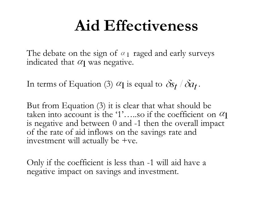 Aid Effectiveness The debate on the sign of raged and early surveys indicated that was negative.
