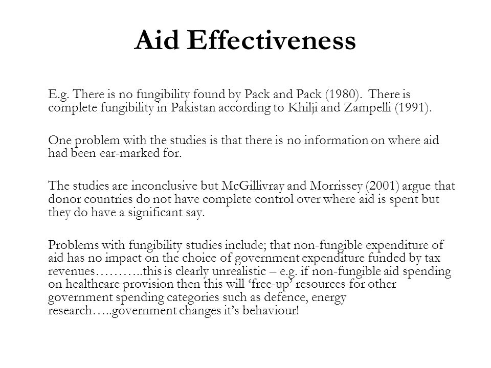Aid Effectiveness E.g. There is no fungibility found by Pack and Pack (1980).