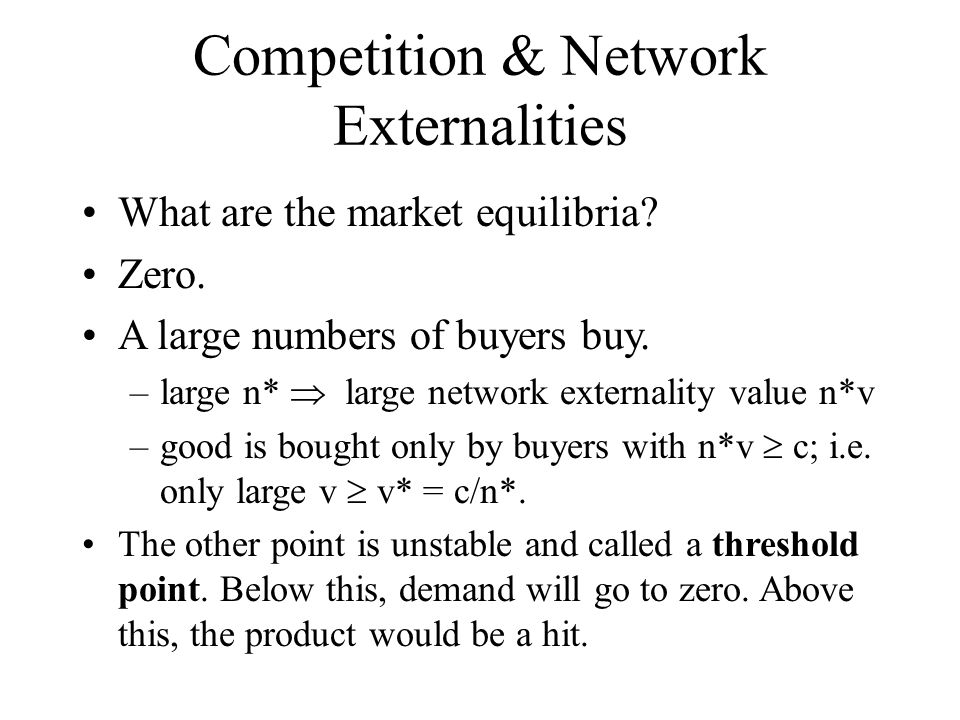 Competition & Network Externalities What are the market equilibria.