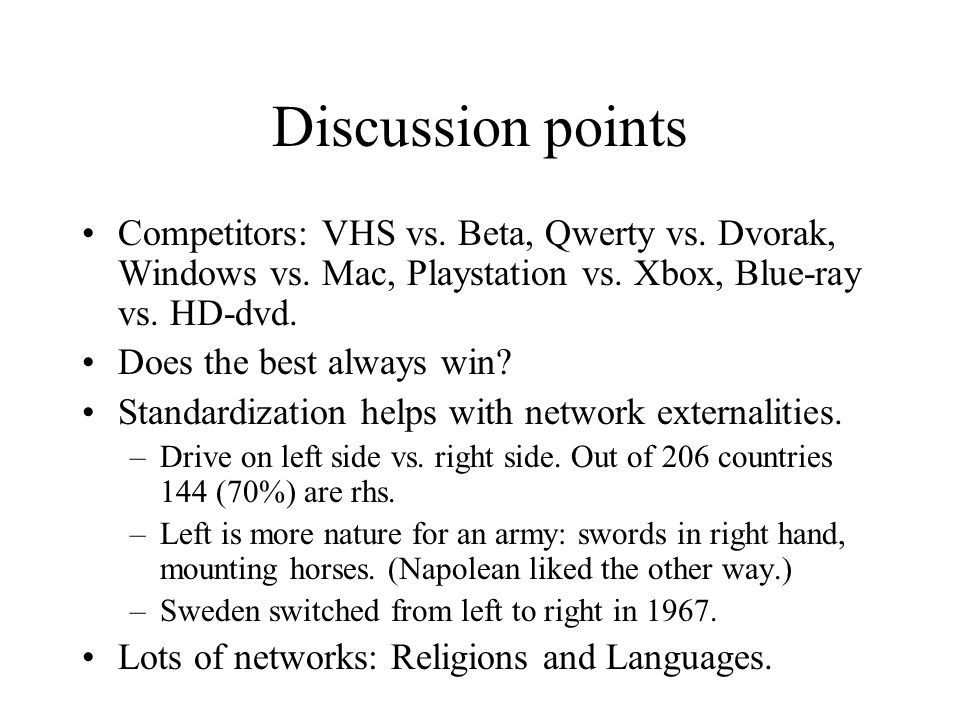 Discussion points Competitors: VHS vs. Beta, Qwerty vs.