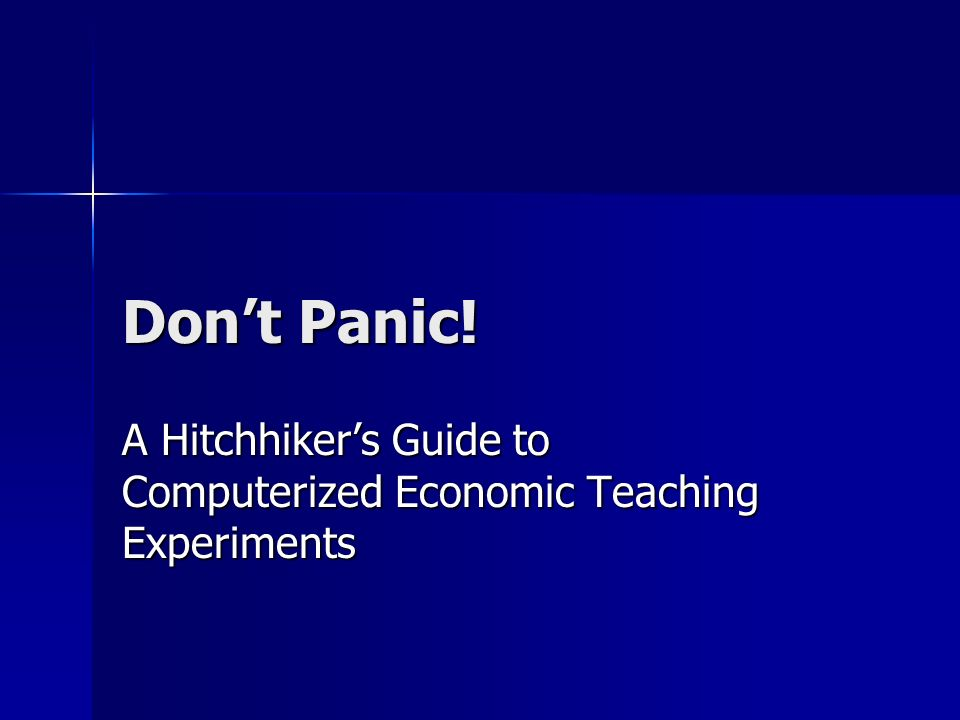 Dont Panic! A Hitchhikers Guide to Computerized Economic Teaching Experiments