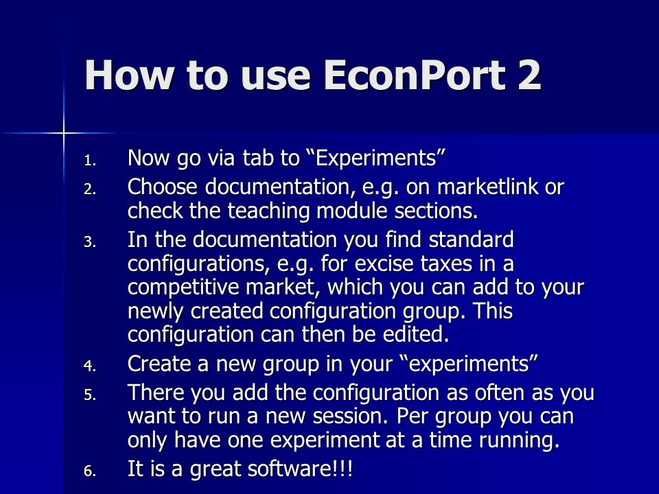 How to use EconPort 2 1. Now go via tab to Experiments 2. Choose documentation, e.g. on marketlink or check the teaching module sections. 3. In the do