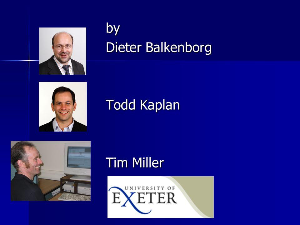by Dieter Balkenborg Todd Kaplan Tim Miller