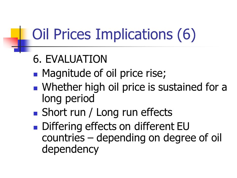 Oil Prices Implications (6) 6.