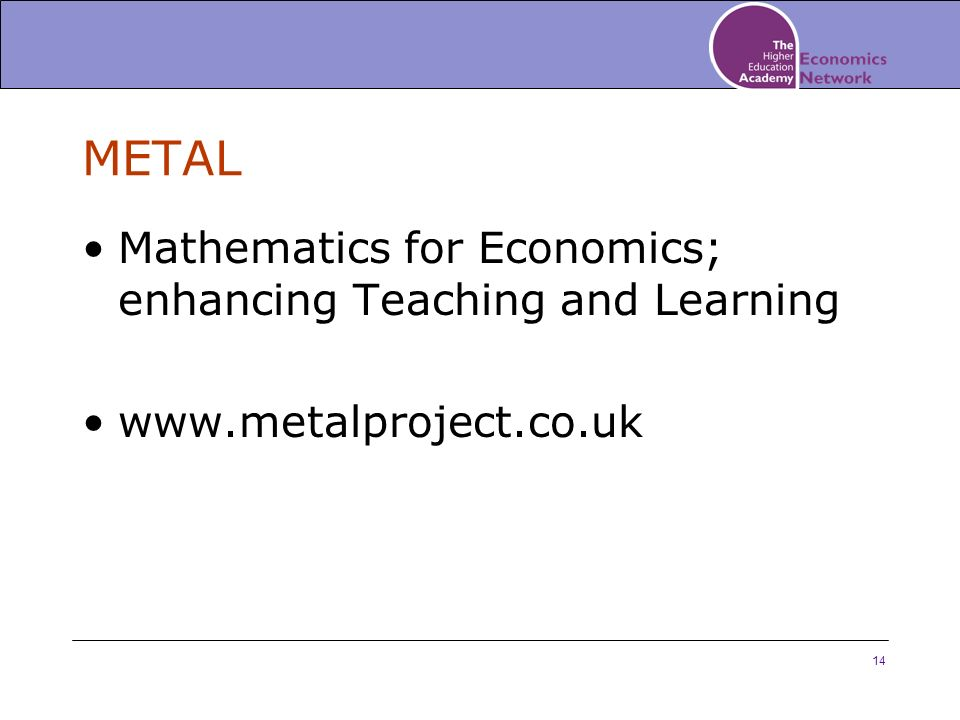 14 METAL Mathematics for Economics; enhancing Teaching and Learning www.metalproject.co.uk