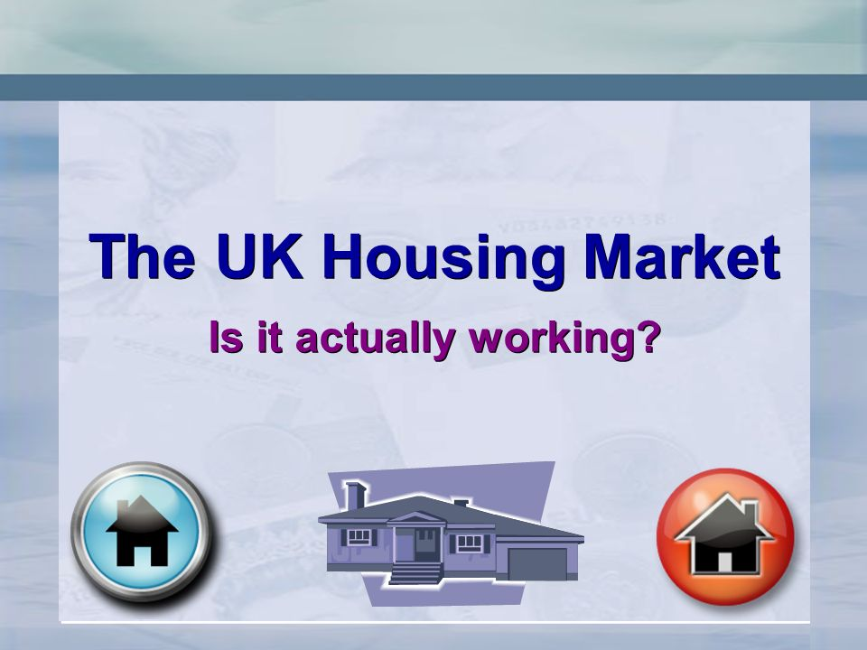 The UK Housing Market Is it actually working The UK Housing Market Is it actually working