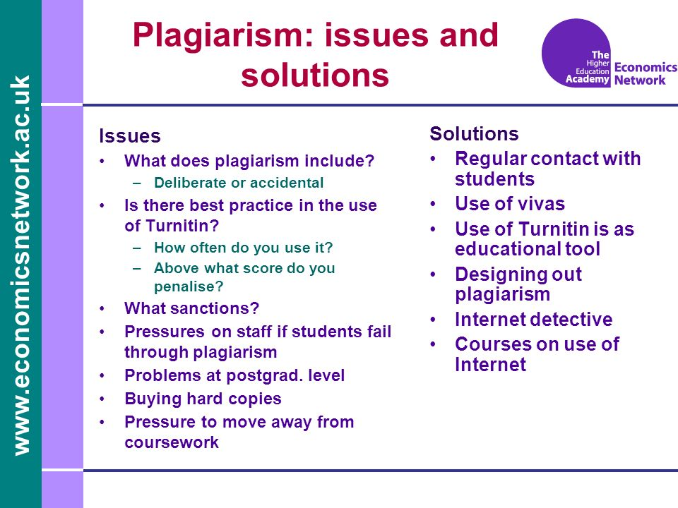 www.economicsnetwork.ac.uk Plagiarism: issues and solutions Issues What does plagiarism include.