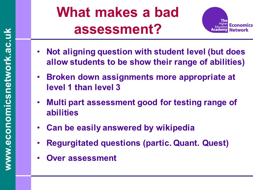 www.economicsnetwork.ac.uk What makes a bad assessment.
