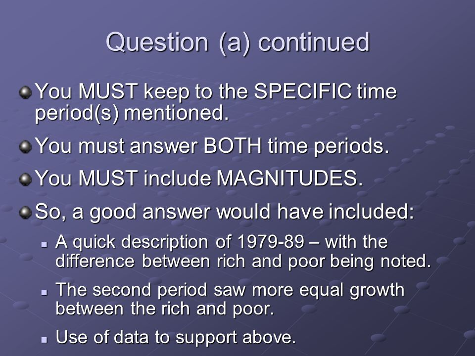 Question (a) continued You MUST keep to the SPECIFIC time period(s) mentioned.