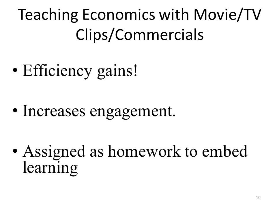 Teaching Economics with Movie/TV Clips/Commercials Efficiency gains.