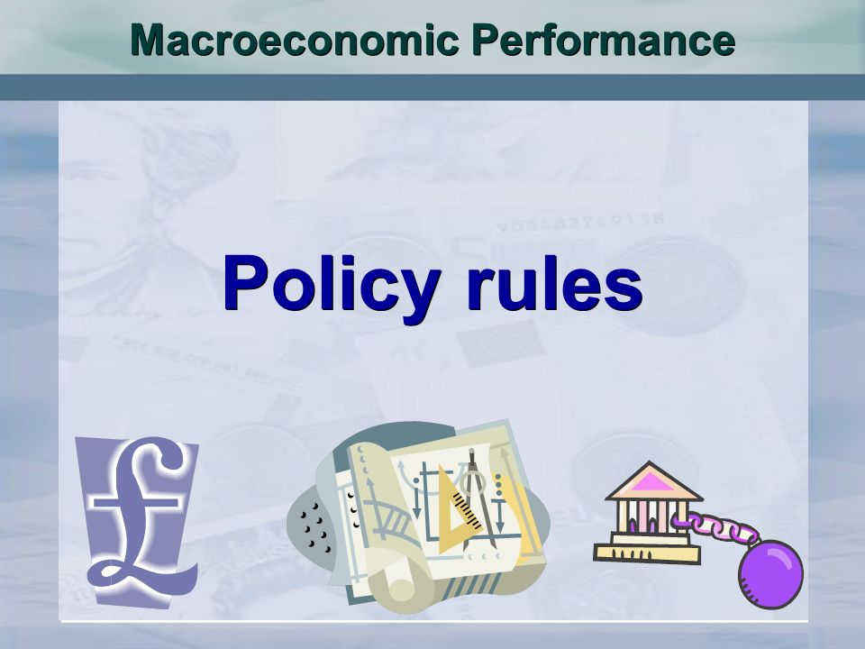 Macroeconomic Performance Policy rules