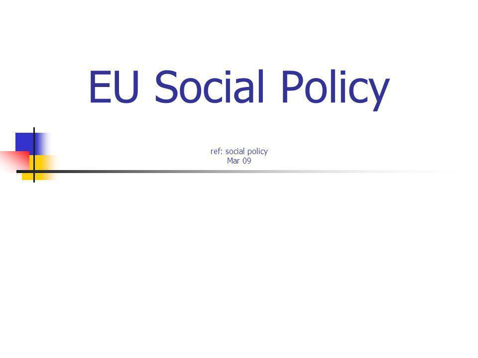 EU Social Policy ref: social policy Mar 09