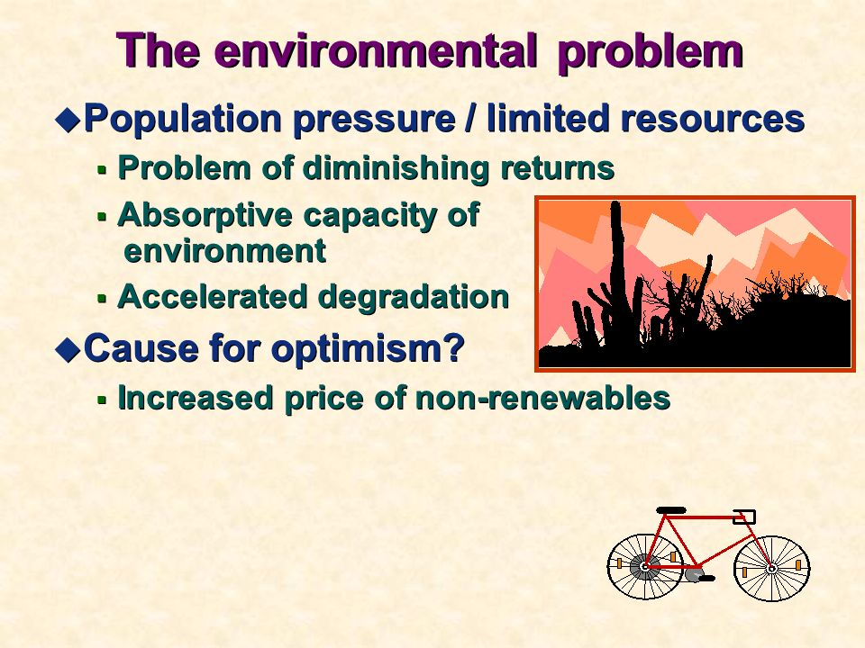 u Cause for optimism? Increased price of non-renewables u Cause for optimism? Increased price of non-renewables u Population pressure / limited resour