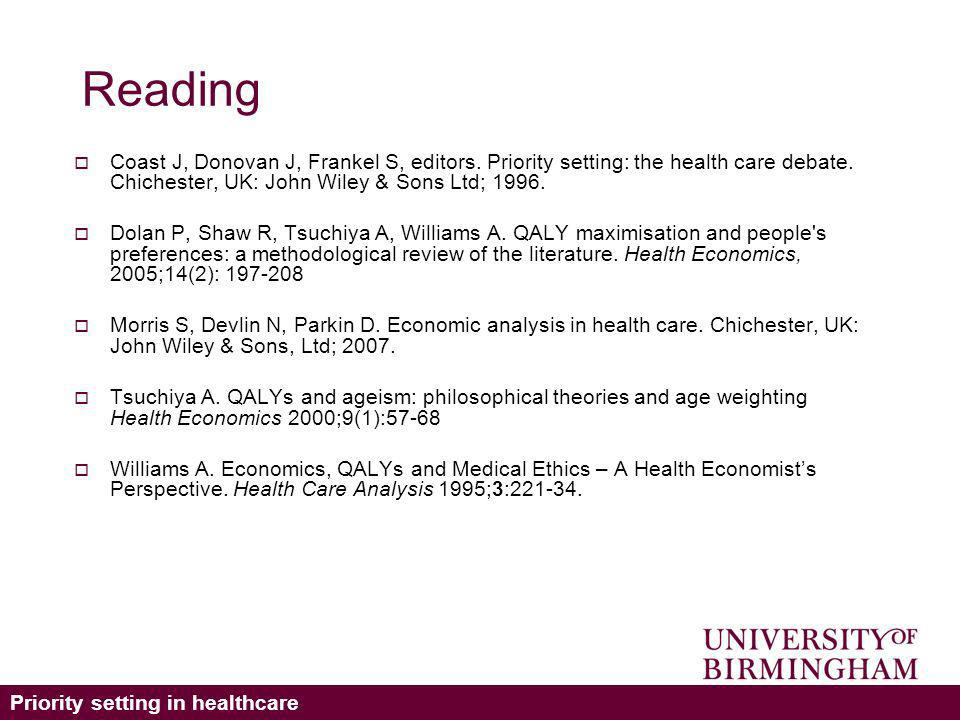 Priority setting in healthcare Reading Coast J, Donovan J, Frankel S, editors.