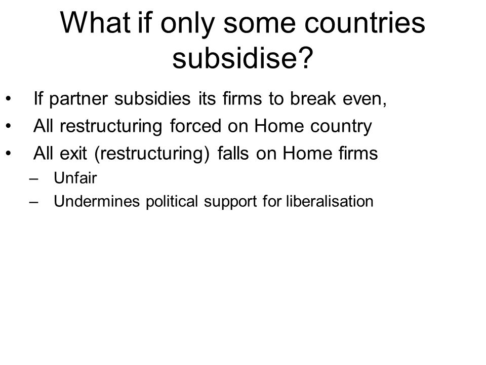 What if only some countries subsidise.