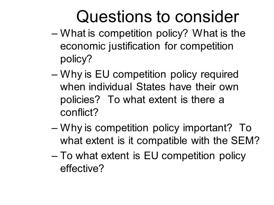 Questions to consider –What is competition policy.