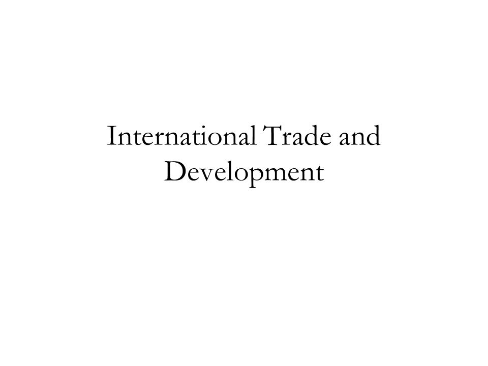 International Trade and Development