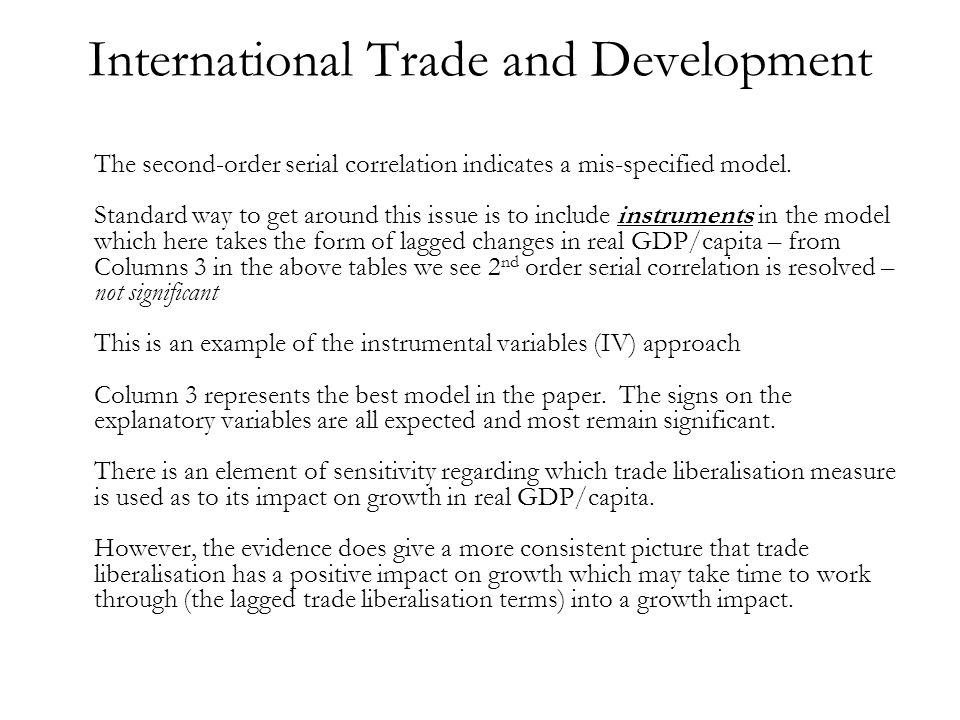 International Trade and Development The second-order serial correlation indicates a mis-specified model. Standard way to get around this issue is to i