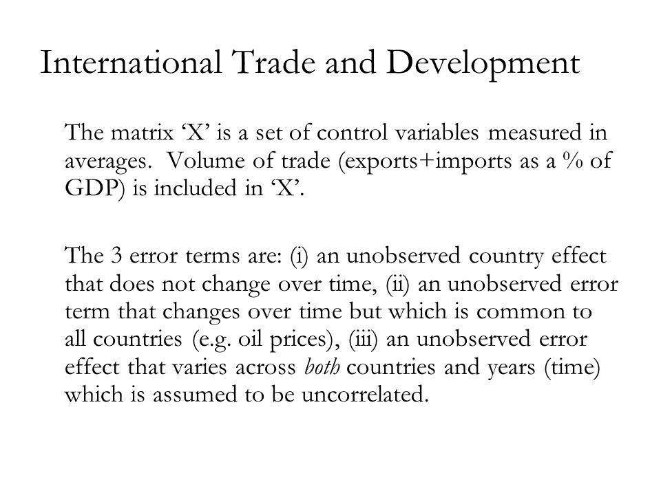 International Trade and Development The matrix X is a set of control variables measured in averages.