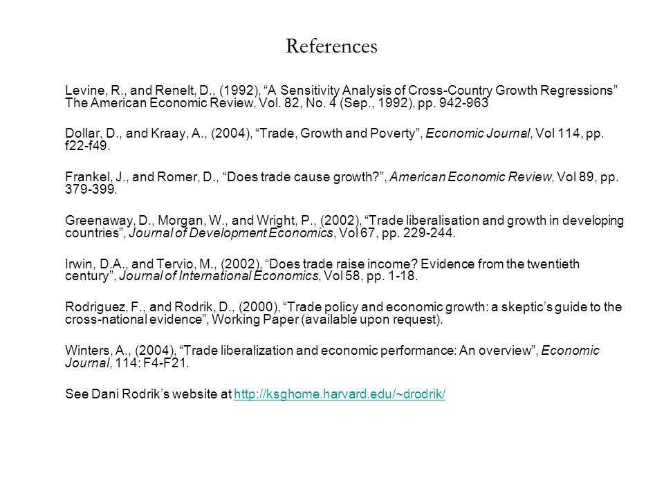 References Levine, R., and Renelt, D., (1992), A Sensitivity Analysis of Cross-Country Growth Regressions The American Economic Review, Vol. 82, No. 4