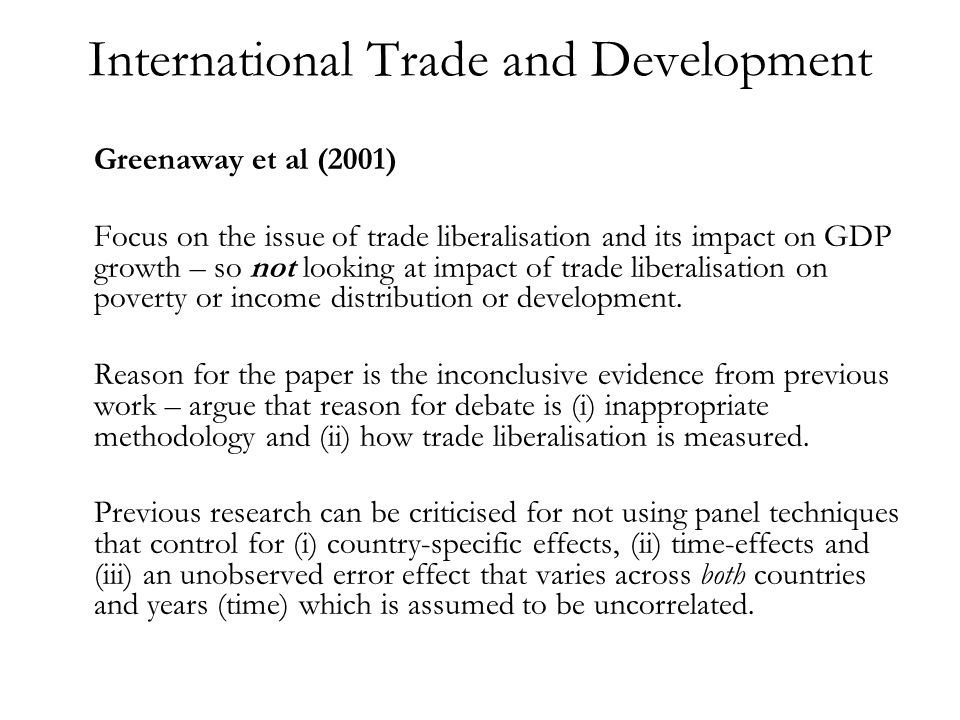 International Trade and Development Most studies do not concentrate on levels of GDP but instead on changes in GDP over periods of time.