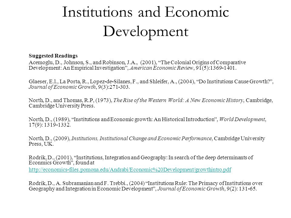 Institutions and Economic Development Suggested Readings Acemoglu, D., Johnson, S., and Robinson, J.A., (2001), The Colonial Origins of Comparative De
