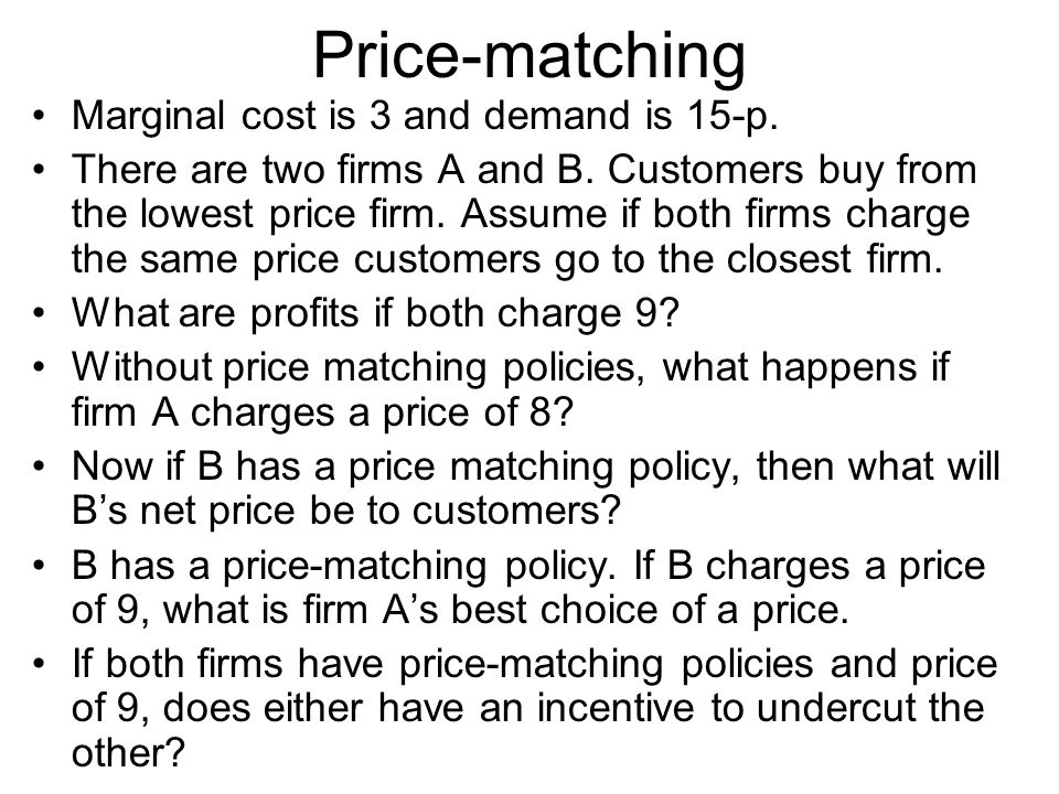 Price-matching Marginal cost is 3 and demand is 15-p.