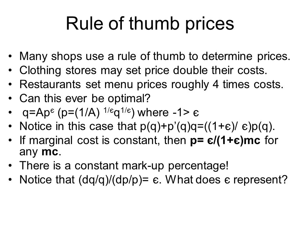 Rule of thumb prices Many shops use a rule of thumb to determine prices.