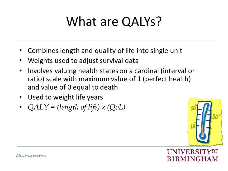 Measuring outcomes QALYs