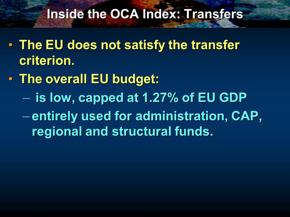 Inside the OCA Index: Transfers The EU does not satisfy the transfer criterion.The EU does not satisfy the transfer criterion.