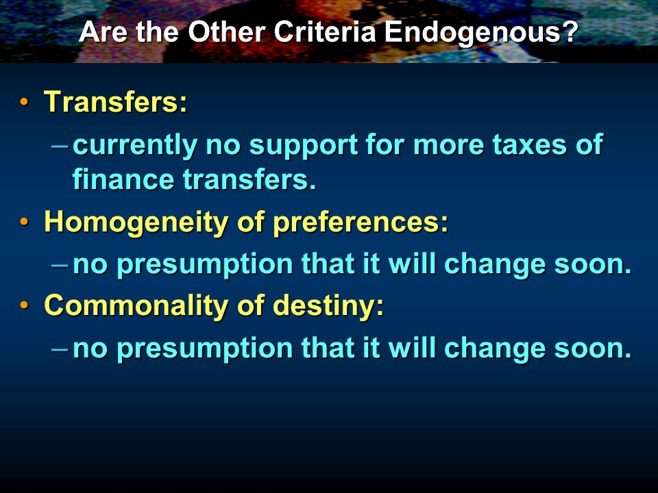 Are the Other Criteria Endogenous.