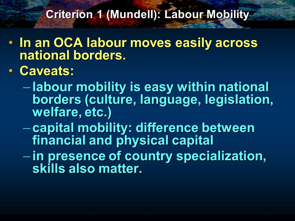 Inside the OCA Index: Labour Mobility (2) An international comparison suggests that labour mobility is low in Europe:An international comparison suggests that labour mobility is low in Europe: –across countries.