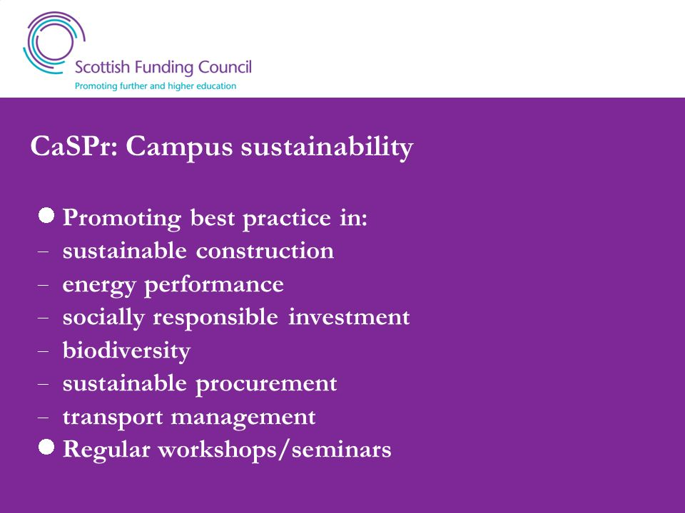 CaSPr: Campus sustainability Promoting best practice in: sustainable construction energy performance socially responsible investment biodiversity sust