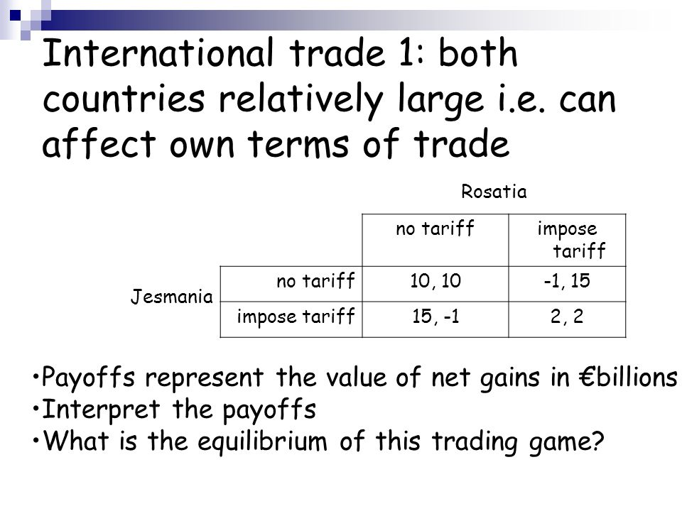 International trade 1: both countries relatively large i.e.