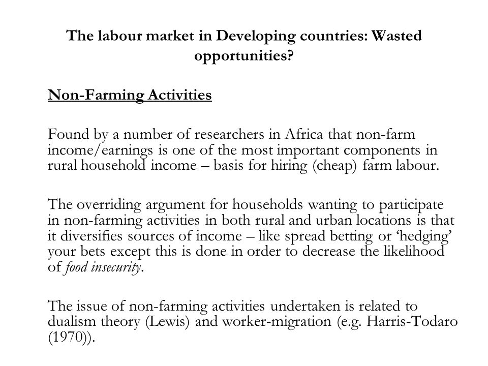 The labour market in Developing countries: Wasted opportunities? Non-Farming Activities Found by a number of researchers in Africa that non-farm incom