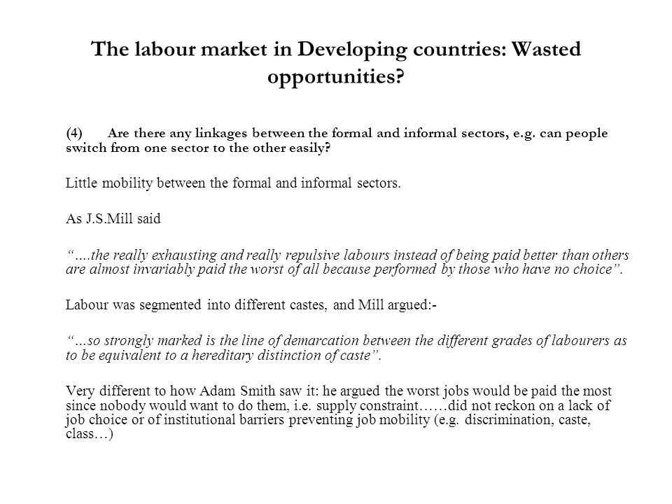 The labour market in Developing countries: Wasted opportunities? (4)Are there any linkages between the formal and informal sectors, e.g. can people sw