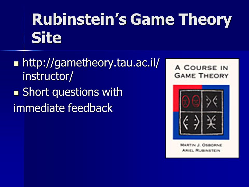 Rubinsteins Game Theory Site   instructor/   instructor/ Short questions with Short questions with immediate feedback
