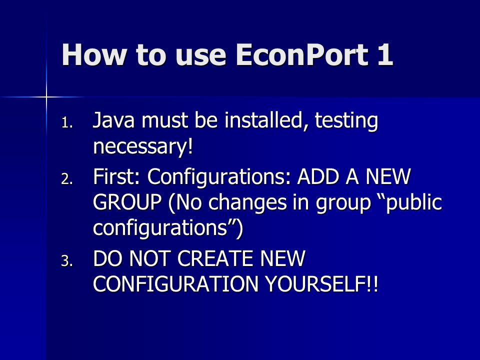 How to use EconPort 1 1. Java must be installed, testing necessary.